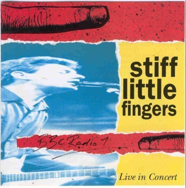 Stiff Little Fingers - BBC Radio 1: Live In Concert