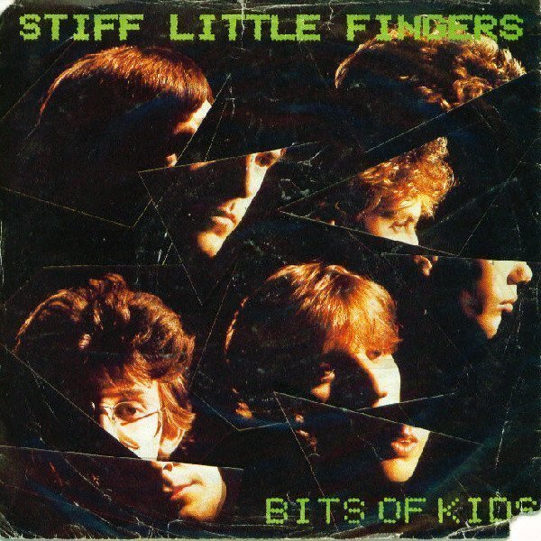 Stiff Little Fingers - Bits Of Kids