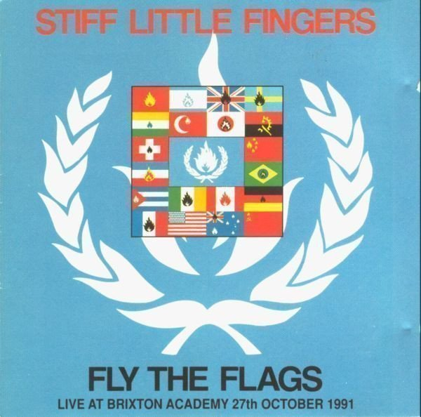 Stiff Little Fingers - Fly The Flags