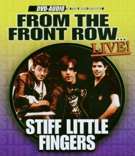 Stiff Little Fingers - From The Front Row... Live!