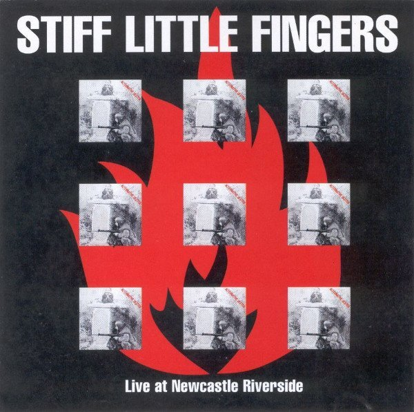 Stiff Little Fingers - Live At Newcastle Riverside
