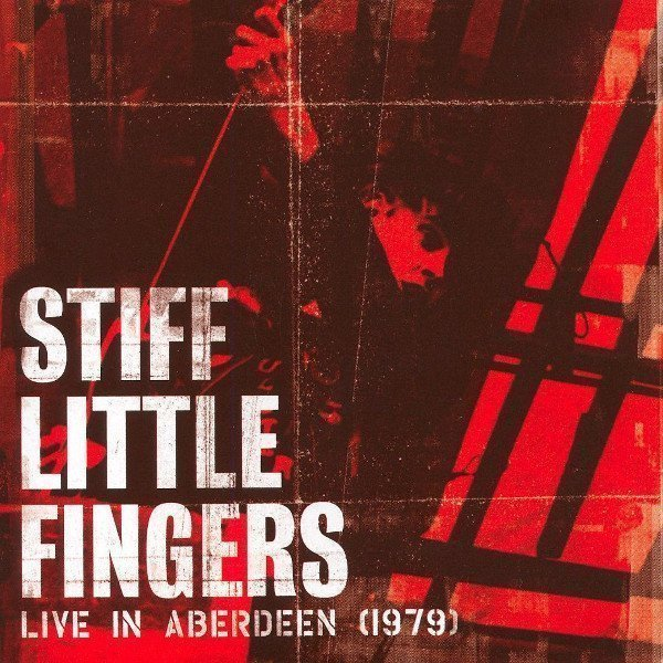 Stiff Little Fingers - Live In Aberdeen (1979)