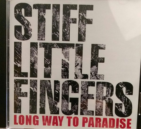 Stiff Little Fingers - Long Way To Paradise