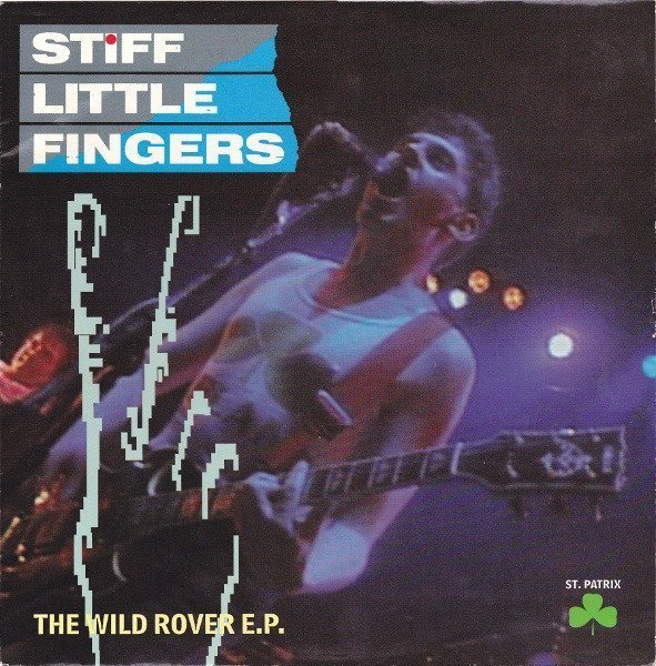 Stiff Little Fingers - St. Patrix - The Wild Rover E.P.