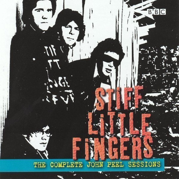 Stiff Little Fingers - The Complete John Peel Sessions
