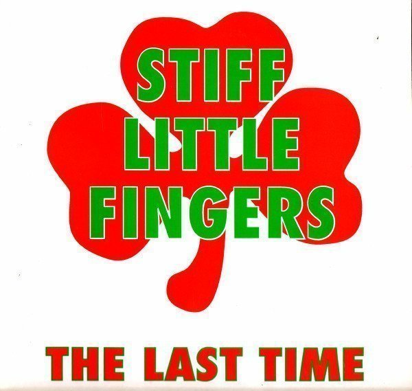 Stiff Little Fingers - The Last Time
