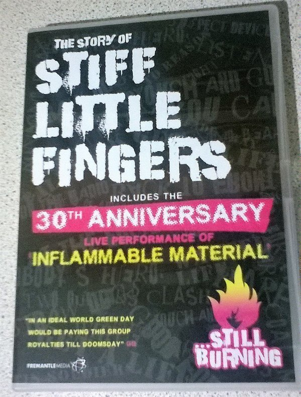 Stiff Little Fingers - The Story Of...Still Burning