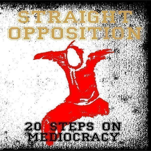 Straight Opposition - 20 Steps On Mediocracy