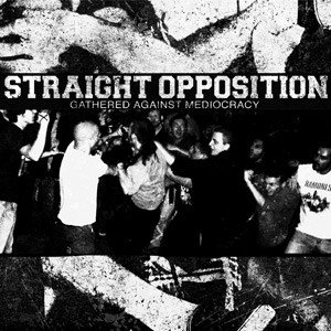 Straight Opposition - Gathered Against Mediocracy