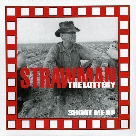 Strawman - The Lottery Plus Shoot Me Up