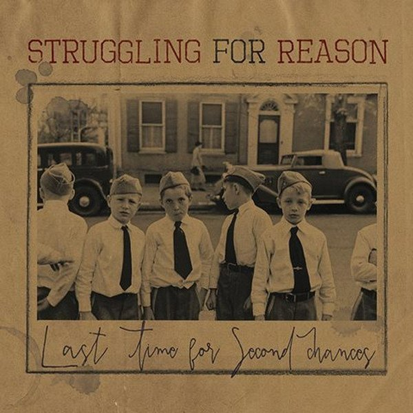 Struggling For Reason - Last Time For Second Chances