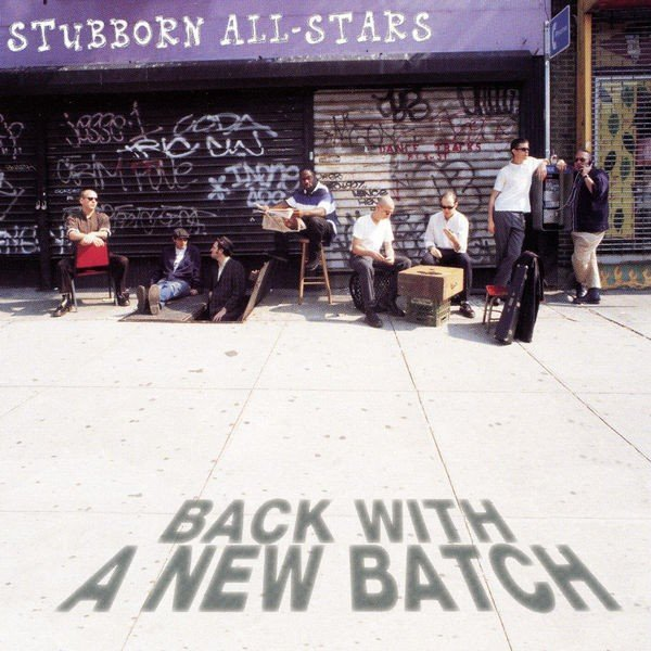 Stubborn All Stars - Back With A New Batch
