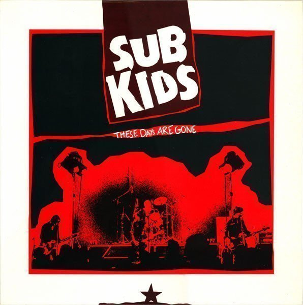 Sub Kids - These Days Are Gone