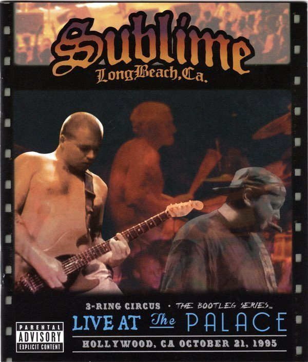 Sublime - 3 Ring Circus: Live At The Palace-October 21, 1995