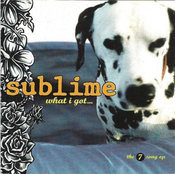 Sublime - What I Got: The 7 Song EP