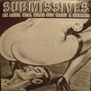 Submissives - An Anvil Will Wear Out Many A Hammer