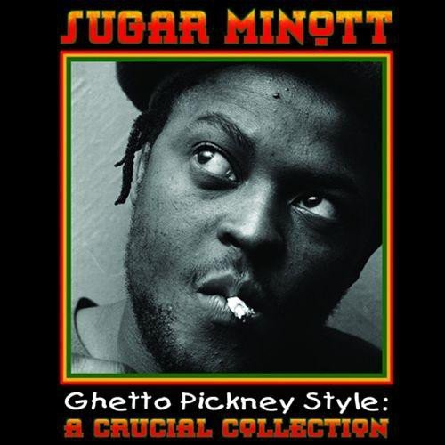 Sugar Minott - Ghetto Pickney Style: A Crucial Collection