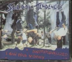 Suicidal Tendencie - I Saw Your Mommy
