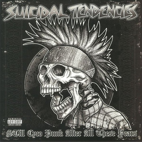 Suicidal Tendencie - Still Cyco Punk After All These Years
