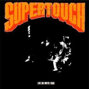 Supertouch - Live On WNYU 1988
