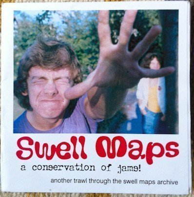 Swell Maps - A Conservation Of Jams! (Another Trawl Through The Swell Maps Archive)