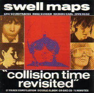 Swell Maps - Collision Time Revisited