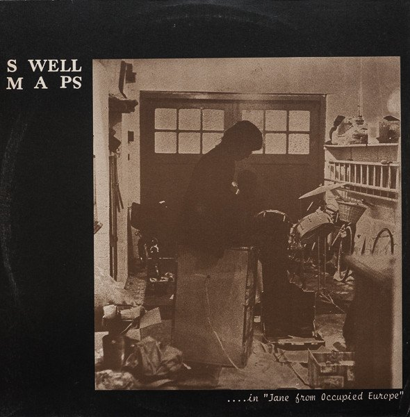 "Swell Maps - ... In ""Jane From Occupied Europe"""