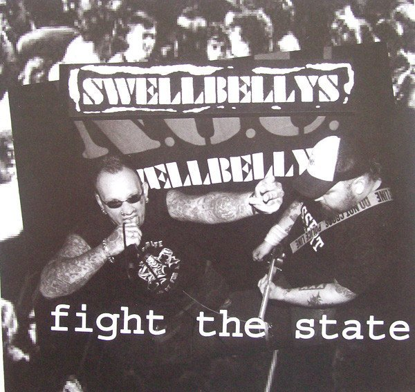 Swellbellys - Fight The State / Obey The Snake