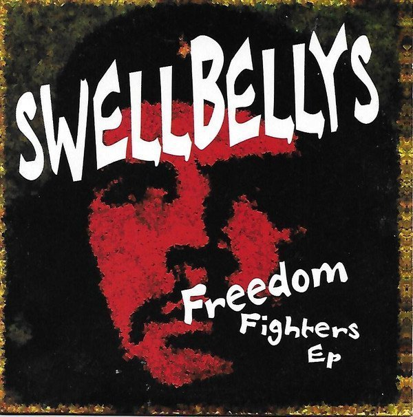 Swellbellys - Freedom Fighters Ep