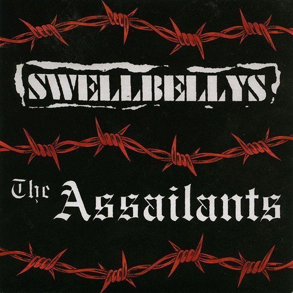 Swellbellys - Swellbellys / The Assailants