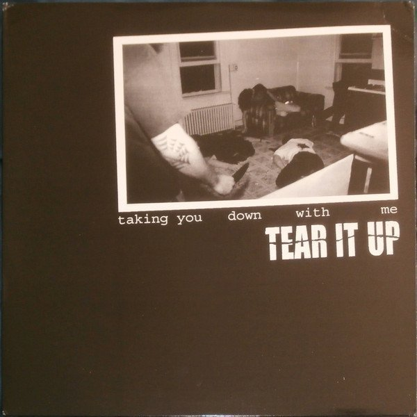 Tear It Up - Taking You Down With Me