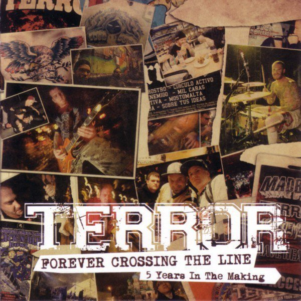 Terror - Forever Crossing The Line - 5 Years In The Making