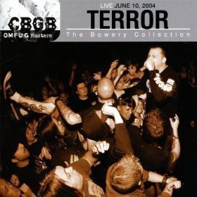 Terror - Live June 10, 2004 - The Bowery Collection