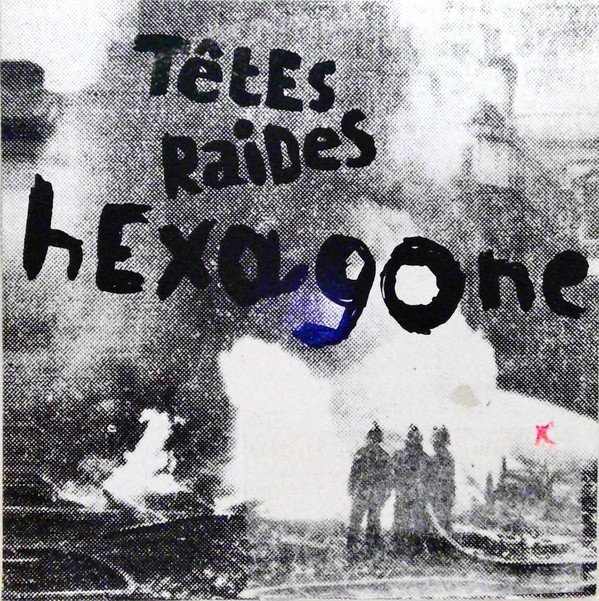 Têtes Raides - Hexagone
