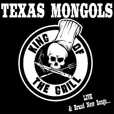 Texas Mongols - Live & Brand New Songs ...
