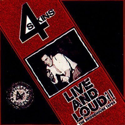 The 4 Skins - Live And Loud!! (The Bridgehouse Tapes)