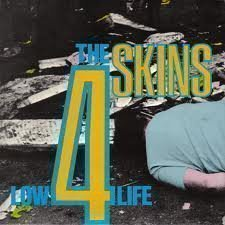 The 4 Skins - Low Life