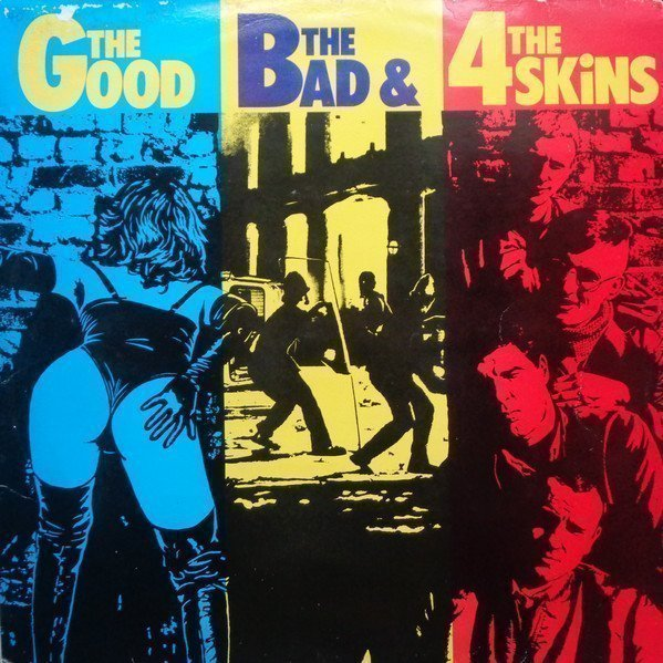 The 4 Skins - The Good, The Bad & The 4 Skins