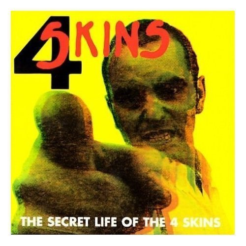 The 4 Skins - The Secret Life Of The 4 Skins