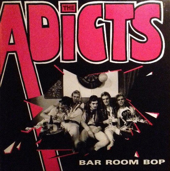 The Adicts - Bar Room Bop