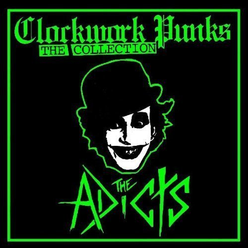 The Adicts - Clockwork Punks: The Collection