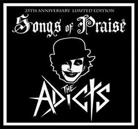 The Adicts - Songs Of Praise: 25th Anniversary Limited Edition