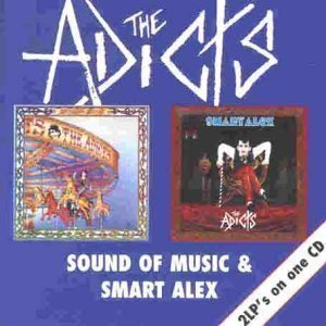 The Adicts - Sound Of Music / Smart Alex