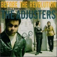 The Adjusters - Before The Revolution