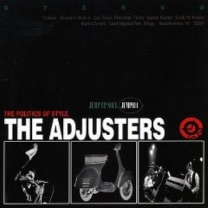 The Adjusters - Politics Of Style