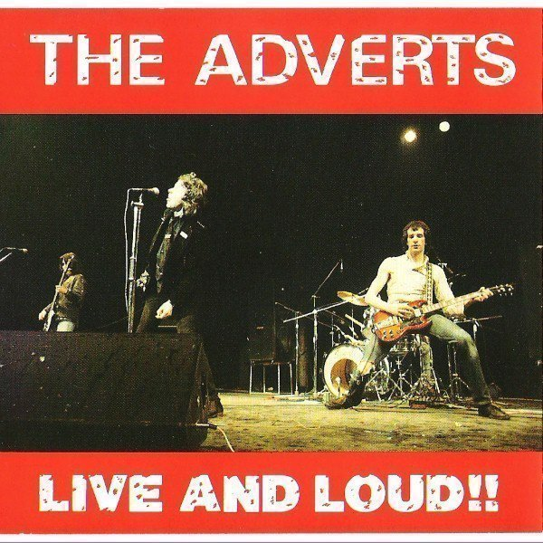 The Adverts - Live And Loud!!