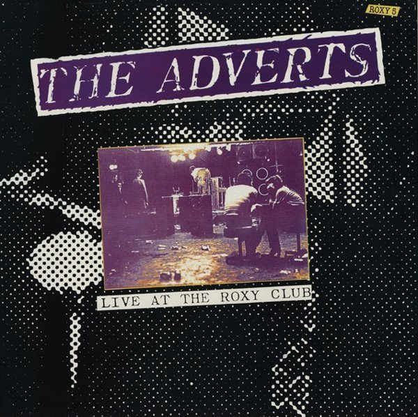 The Adverts - Live At The Roxy Club