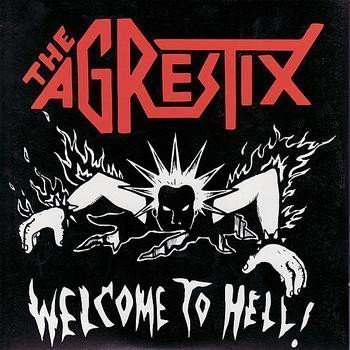 The Agrestix - Welcome To Hell!