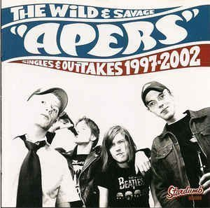 The Apers/sons Of Budha - The Wild And Savage Apers Singles & Outtakes 1997-2002