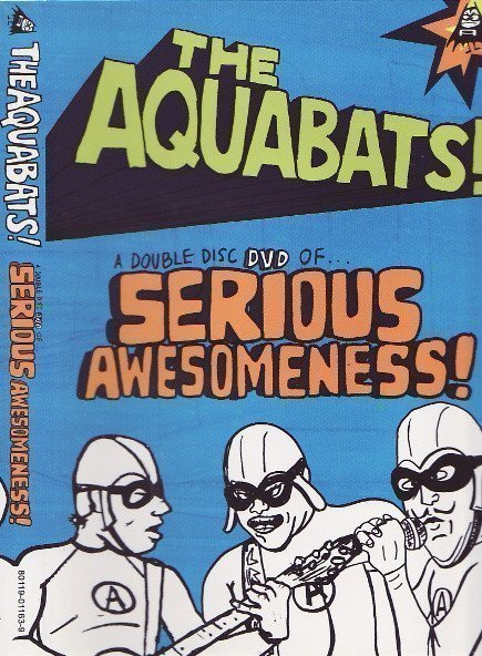 The Aquabats - A Double Disc DVD Of… Serious Awesomeness!